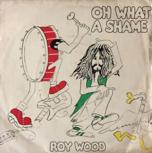 "Roy Wood ‎- Oh What A Shame (7"") (G-VG/F++)"